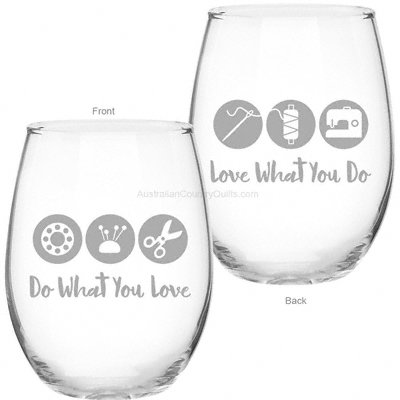 Glass - Do What You Love Love What You Do Sewing
