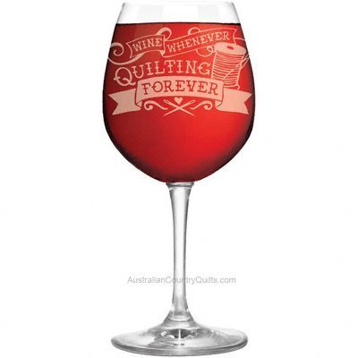 Wine Glass Wine Whenever Quilting Forever