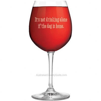 Wine Glass - Not Drinking Alone If The Dog Is Home